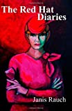 The Red Hat Diaries, Janis Rauch, 0615504191