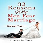 32 Reasons Why Men Fear Marriage: The Ugly Truth   Justin LaCour