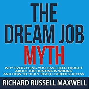 The Dream Job Myth Audiobook
