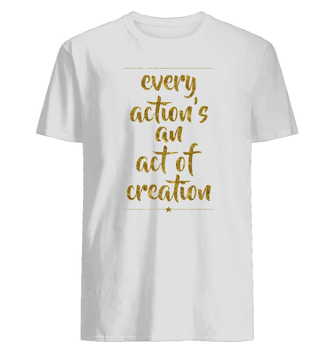 Every Action S An Act Of Creation Hamilton Men S Short Sleeve Graphic Fashion Shirts