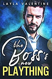 The Boss's New Plaything - A Boss/Intern Billionaire Romance (Bought By The Boss Book 3)