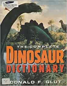 The Complete Dinosaur Dictionary