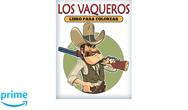 Los Vaqueros Libro Para Colorear (Spanish Edition): Speedy ...