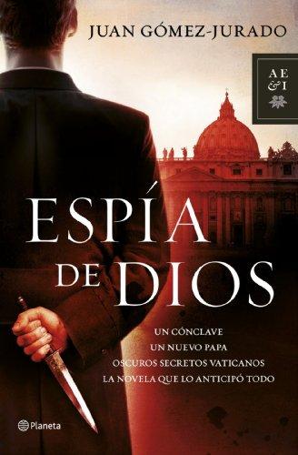 Espía de Dios de Juan Gómez-Jurado