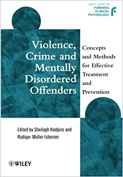 Book Violence, Crime and Mentally Disordered Offenders: Concepts and Methods for Effective Treatment and Prevention
