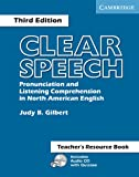 Clear Speech Teacher's Resource Book: Pronunciation and Listening Comprehension in American English, Judy B. Gilbert, 052154355X