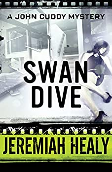 Swan Dive (The John Cuddy Mysteries Book 4) by [Healy, Jeremiah]
