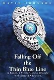 Falling off the Thin Blue Line, David Johnson, 0595443990