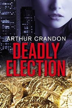 Deadly Election (Asian Intrigue Book 1) by [Crandon, Arthur]