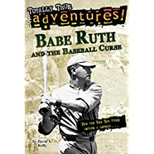 Babe Ruth and the Baseball Curse (Totally True Adventures): How the Red Sox Curse Became a Legend . . . (A Stepping Stone Book(TM))
