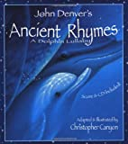 John Denver's Ancient Rhymes: A Dolphin Lullaby (Audio CD Included) (John Denver & Kids Series)