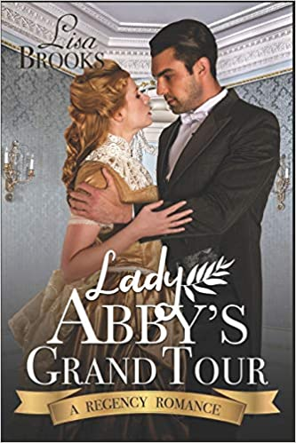 Amazon Fr Lady Abby S Grand Tour A Regency Romance Lisa