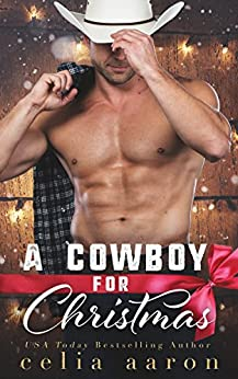 A Cowboy for Christmas by [Aaron, Celia]