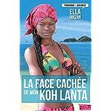La face cachée de mon Koh Lanta: Témoignage sur les dessous de la télé-réalité (TEMOIGNAGE DOC) (French Edition)