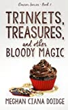 Trinkets, Treasures, and Other Bloody Magic (The Dowser Series) (Volume 2)