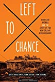 img - for Left to Chance: Hurricane Katrina and the Story of Two New Orleans Neighborhoods (Katrina Bookshelf) by Steve Kroll-Smith (2015-09-01) book / textbook / text book