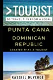 Punta Cana Dominican Republic: 50 Travel Tips from a Local (Greater Than a Tourist)