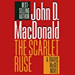 The Scarlet Ruse: A Travis McGee Novel, Book 14 | John D. MacDonald