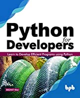 Python for Developers: Learn to Develop Efficient Programs using Python Front Cover