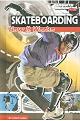 Skateboarding: How It Works (The Science of Sports (Sports Illustrated for Kids)) Library Binding