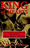 Image de King of Hearts: The True Story of the Maverick Who Pioneered Open Heart Surgery