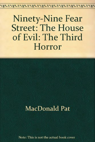 The Third Horror (99 Fear Street, No. 3) (99 Fear Street The House Of Evil)