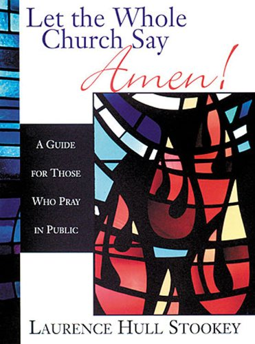 Pdf Religion Let the Whole Church Say Amen!: A Guide for Those Who Pray in Public