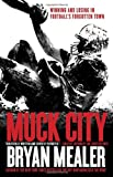 Muck City, Bryan Mealer, 0307888630