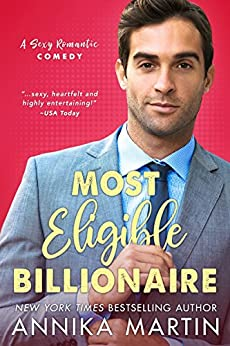 Most Eligible Billionaire: an enemies-to-lovers romantic comedy by [Martin, Annika]