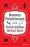 Monsieur Pamplemousse and the French Solution, Michael Bond, 0749008938