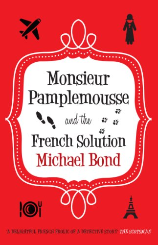 Monsieur Pamplemousse and the French Solution (Monsieur Pamplemousse Series Book 16)