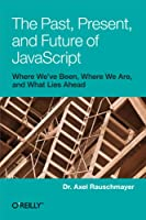 The Past, Present, and Future of JavaScript Front Cover