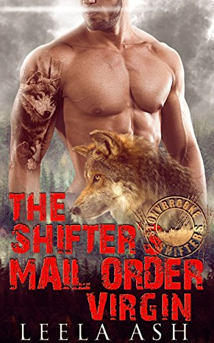The Shifter's Mail Order Virgin (Stonybrooke Shifters) by [Ash, Leela]