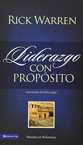 Liderazgo con proposito: Lecciones de liderazgo basadas en Nehemias (Spanish Edition) [Rick Warren] (Tapa Dura)