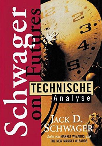Technische Analyse: Schwager on Futures Gebundenes Buch – 30. Mai 2005 Jack D. Schwager FinanzBuch Verlag 3932114035 Einzelne Wirtschaftszweige