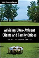 Advising Ultra-Affluent Clients and Family Offices (Wiley Finance Book 459) (English Edition) eBook Kindle