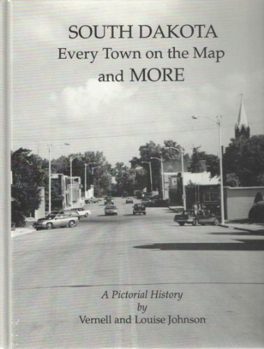 South Dakota: Every town on the map and more : a pictorial history