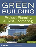 Green Building: Project Planning and Cost Estimating, 3rd Edition Front Cover