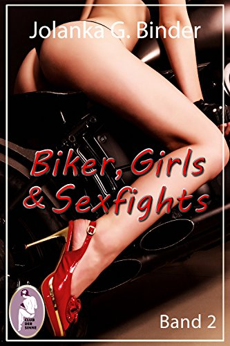 Biker Girls Sexfights Band 2 Catfight Erotik German Edition
