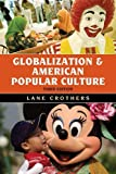 img - for Globalization and American Popular Culture by Lane Crothers (2012-07-30) book / textbook / text book