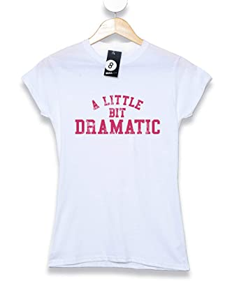 cfd70fb01 A Little Bit Dramatic Womens Crew Neck T Shirt: Amazon.co.uk: Clothing