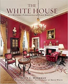 Amazon.com: The White House: Its Historic Furnishings And First Families  (0884685135550): Betty C. Monkman, Bruce White, Michelle Obama: Books