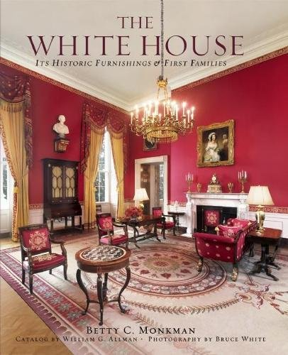 The White House: Its Historic Furnishings and First Families pdf epub