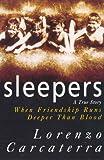 Sleepers: A True Story When Friendship Runs Deeper Than Blood