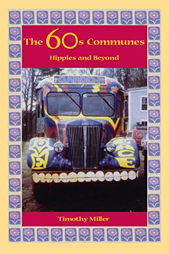 The 60's Communes: Hippies and Beyond (Syracuse Studies on Peace and Conflict Resolution) ()