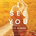 I See You: A Novel Audiobook by Molly McAdams Narrated by Em Eldridge, Graham Halstead
