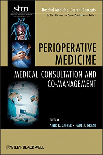 Perioperative Medicine: Medical Consultation and Co-management (Hospital Medicine: Current Concepts) Pdf