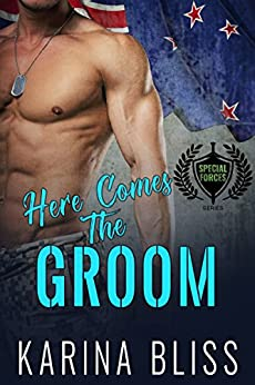 Here Comes The Groom: Special Forces #1 by [Bliss, Karina, Bliss, Karina]