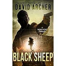 Black Sheep - An Action Thriller Novel (A Noah Wolf Novel, Thriller, Action, Mystery Book 6)