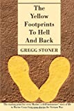 The Yellow Footprints to Hell and Back, Gregg Stoner, 0595501206